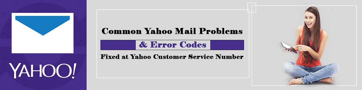Common Yahoo Mail Problems & Error Codes Fixed at Yahoo Customer Service Number