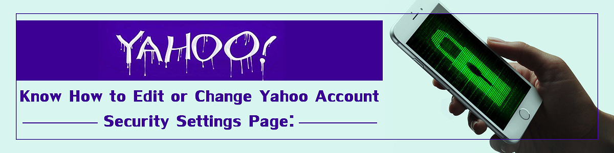 Know how to edit or change Yahoo account security settings page-
