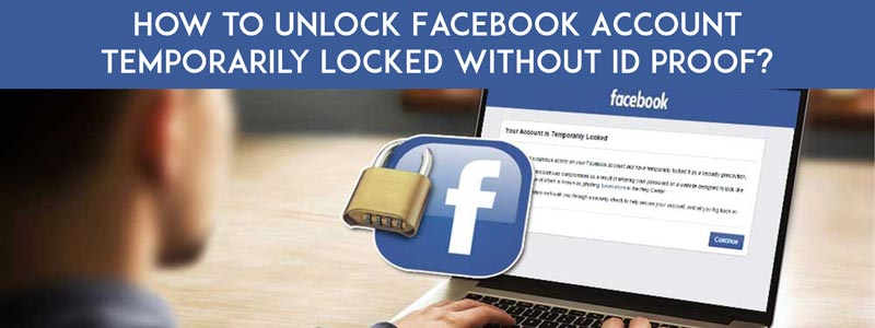 How to Unlock Facebook Account That Temporarily Locked?